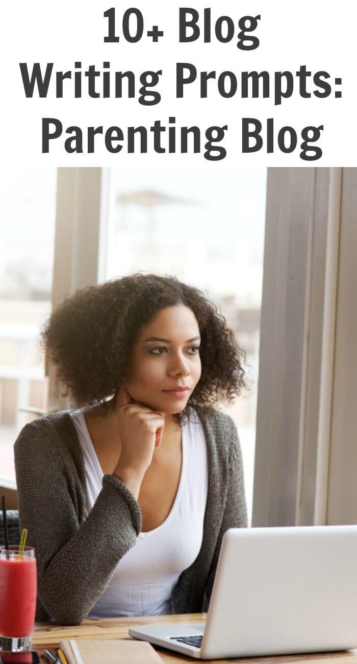10+ Blog Writing Prompts: Parenting Blog