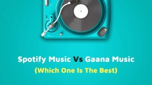 Spotify Music Vs Gaana