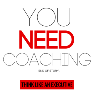 YOU NEED COACHING