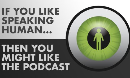 Speaking Human Podcast: Now You Can Get MONSTERS In Your Ears!