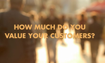 How Much Do You Value Your Customers?
