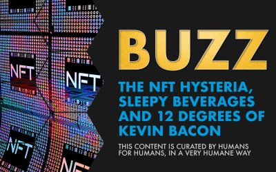 Weekly Buzz: The NFT Hysteria, Sleepy Beverages, & 12 Degrees of Kevin Bacon