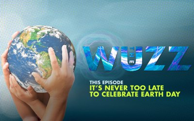 Weekly WUZZ: It's Never Too Late To Celebrate Earth Day