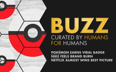 Weekly Buzz: Pokémon, Nike Feels Brand Burn, & Netflix Almost Wins Oscars