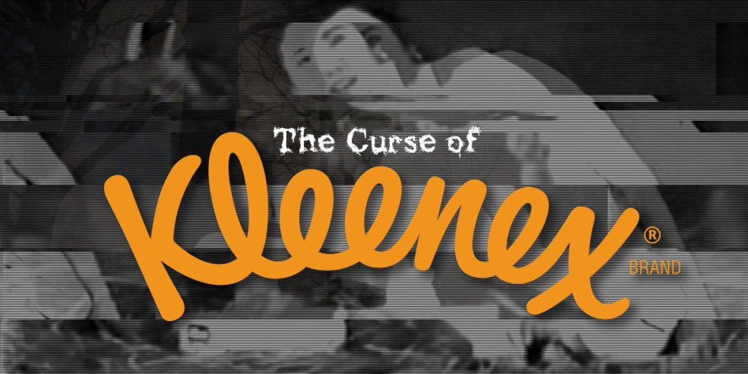 Curse of the Kleenex