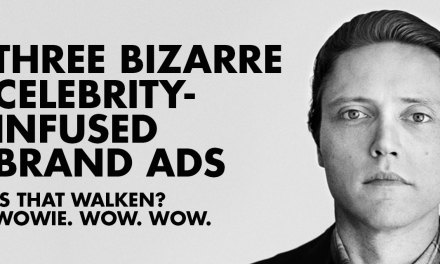 3 Strange Celebrity-Infused Ads Worth Watching