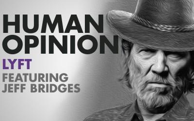 Human Opinions: Lyft Featuring Jeff Bridges