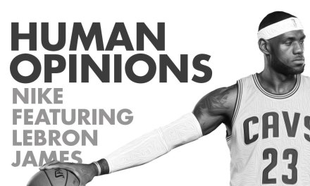Human Opinions: Nike's Come Out of Nowhere Ad with LeBron James