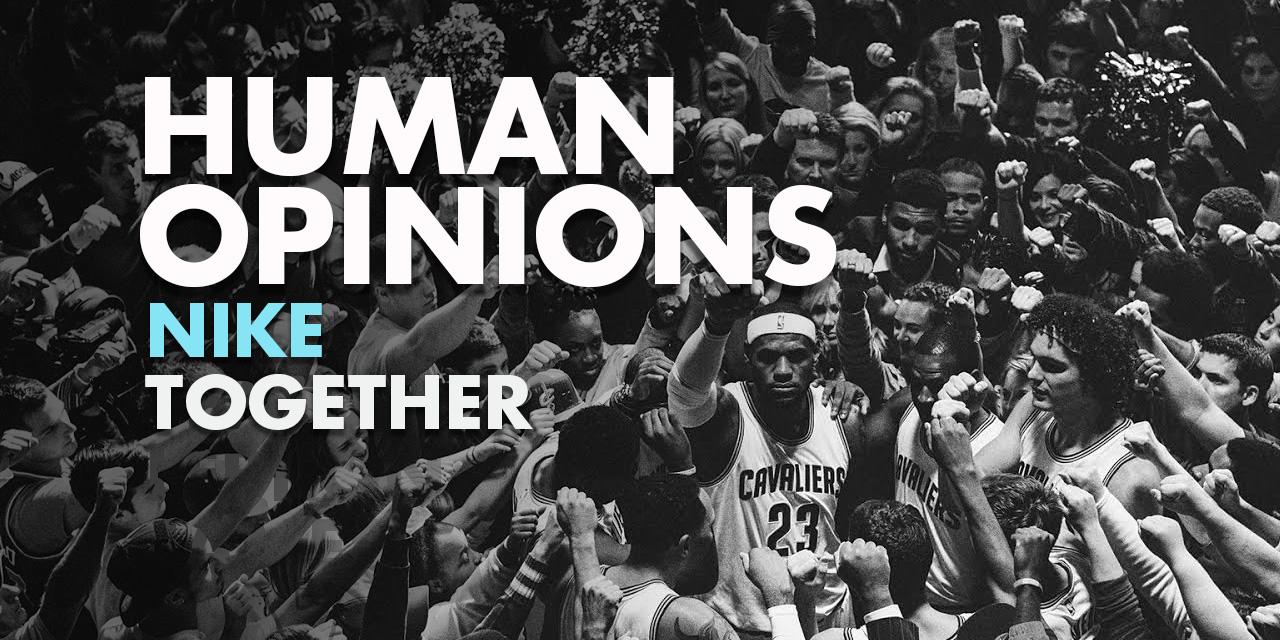 Cabra Fructífero silencio  Human Opinions: Nike Together