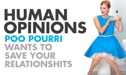 Human Opinions: DOES POO POURRI'S AD STINK?