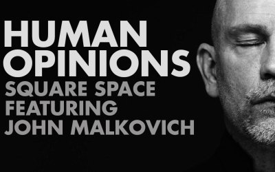Human Opinions: Square Space and Malkovich