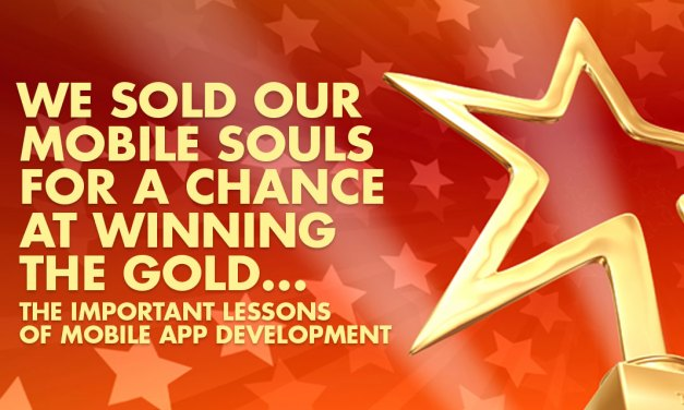 Go For The Gold When Developing Your Mobile App