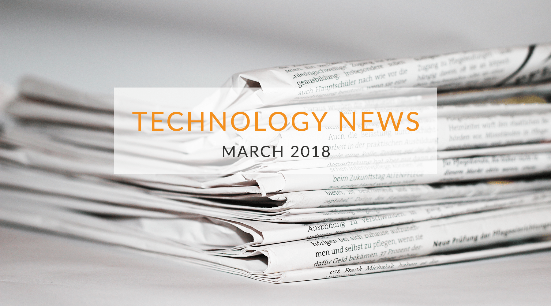 Technology News - March 2018