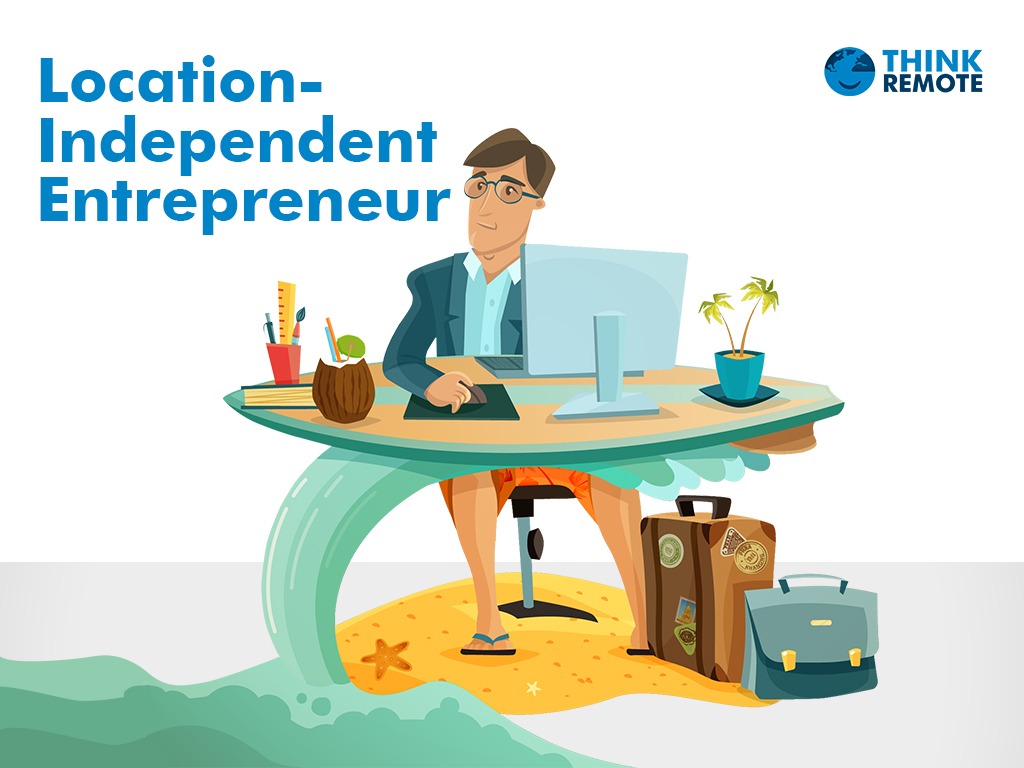 how to become a location independent entrepreneur