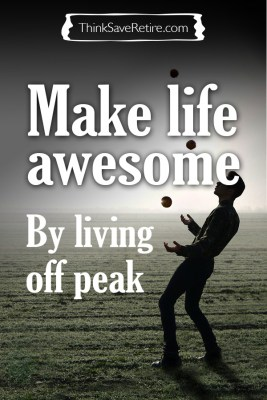 Make life awesome by living off peak