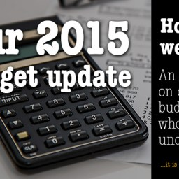 Our 2015 budget update – how did we do?