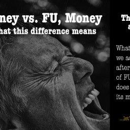 The difference between FU money and FU, money!