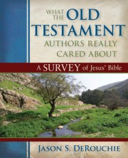 """""""What the Old Testament Authors Really Cared About"""""""