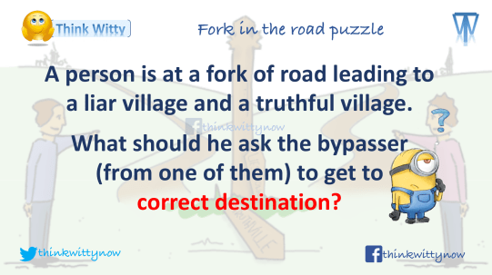 Puzzle thinkiwitty.com - Fork in the road puzzle Liar and Truthful Village