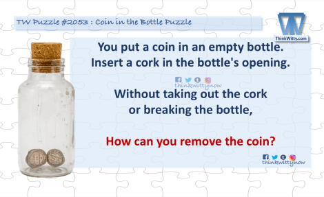 Puzzle 2053 thinkwitty.com - Coin in the Bottle Riddle