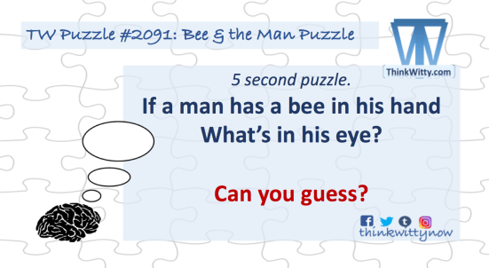 Puzzle 2091 thinkwitty.com - Bee and the Man Puzzle Riddle
