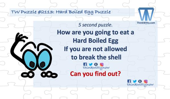Puzzle 2113 thinkwitty.com - Hard Boiled Egg Riddle