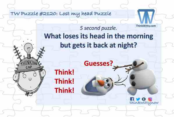 Puzzle 2120 thinkwitty.com - Lost my Head Riddle