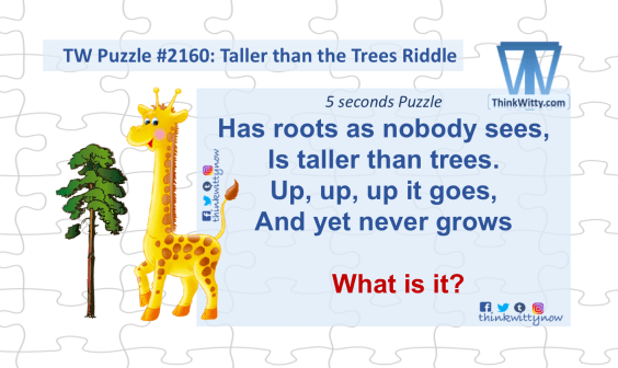 Puzzle 2160 thinkwitty.com - Taller than the Trees RIddle