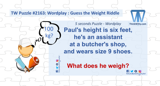 Puzzle 2163 thinkwitty.com - Guess the weight RIddle - Wordplay