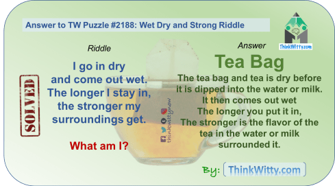 Answer to the Puzzle 2188 thinkwitty.com - Wet Dry and Strong Riddle - Presence of mind.png