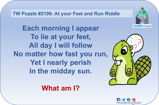 Puzzle 2199 thinkwitty.com - At your feet and Run Riddle - Presence of mind