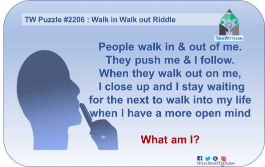 Puzzle 2206 thinkwitty.com - Walk in Walk Out Riddle - Presence of mind