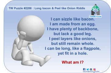 Puzzle 2208 thinkwitty.com - Long Bacon and Peel Like Onion Riddle - Presence of mind