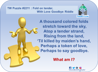 Puzzle 2211 thinkwitty.com - Fold on tender With Love Goodbye Riddle - Presence of mind