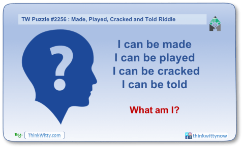 Puzzle 2256 thinkwitty.com - Made, Played, Cracked and Told Riddle - Presence of mind