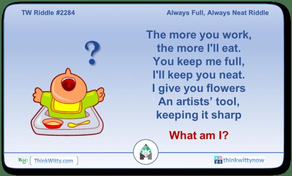 Puzzle 2284 thinkwitty.com - Always Full Always Neat Riddle