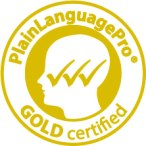 PlainLanguagePro GOLD certified guarantees usable text.