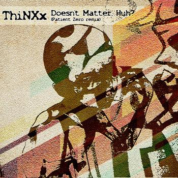 artwork-for-thinxxs-single-doesnt-matter-huh-remixed-by-waatu