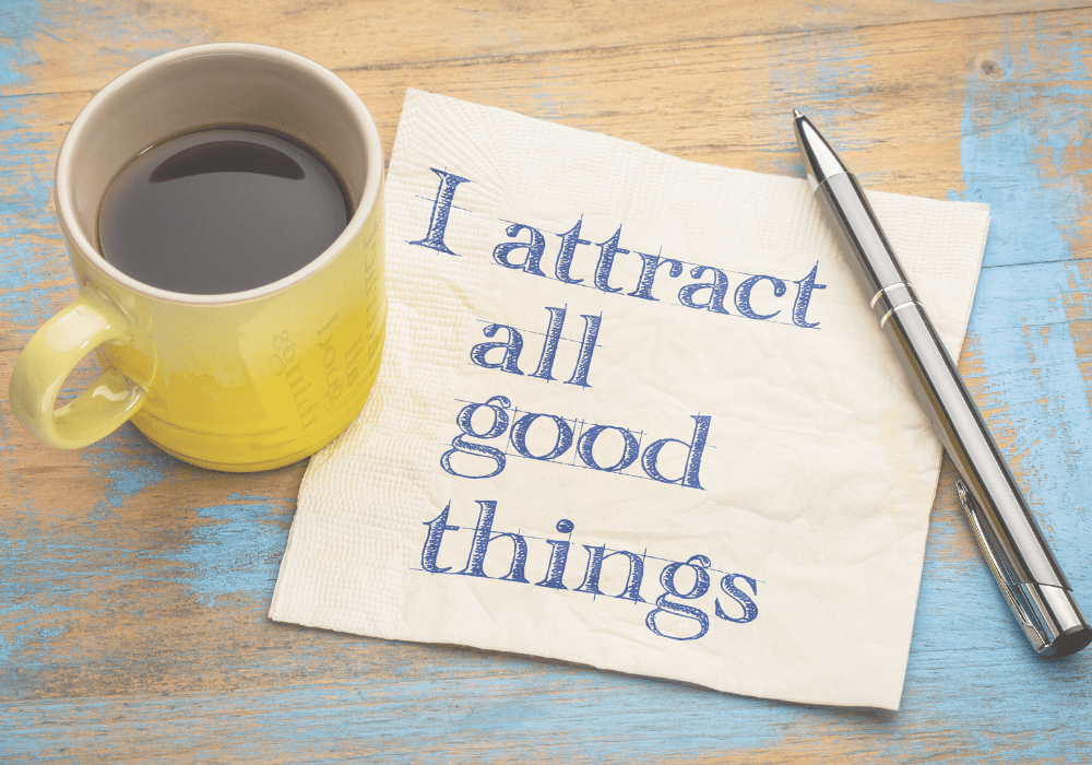 Attract good things affirmation.