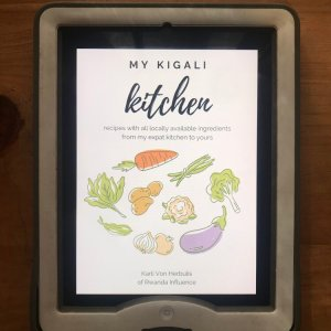 My Kigali Kitchen Cookbook