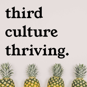 third culture thriving podcast