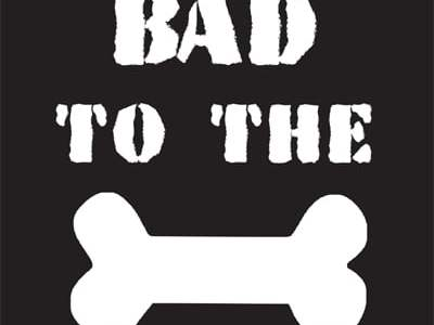 "bad ""to the bone"""