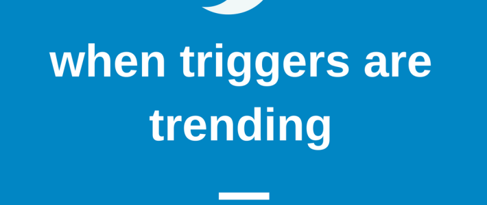 """when triggers are trending: how to cope with the """"me too"""" movement"""