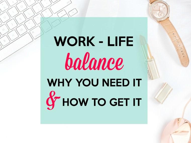Work life balance.
