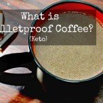 What is Bulletproof Coffee (Keto Coffee)