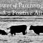 The power of Parenting with a Positive Attitude