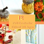 12 Fall Crafts for Kids of All Ages