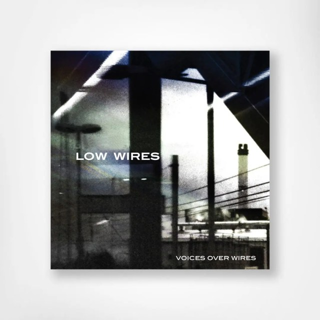 Low Wires - Voices Over Wires