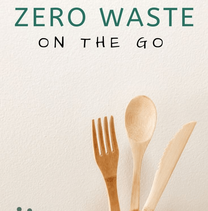 10 Items to Pack to be Zero Waste on The Go