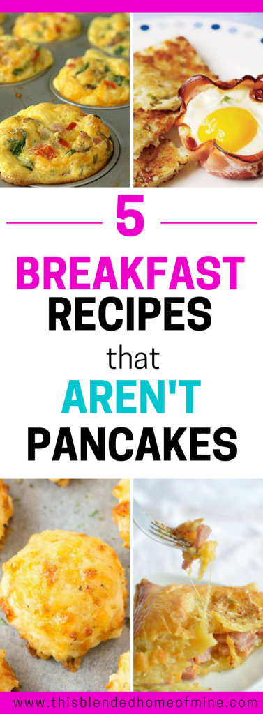 5 Breakfast Recipes that aren't pancakes - This Blended Home of Mine _ Easy breakfast recipes your kids will love